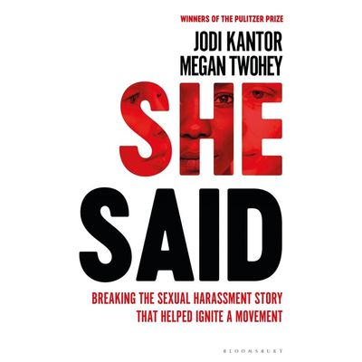 She Said - Breaking The Sexual Harassment Story That Helped Ignite A Movement