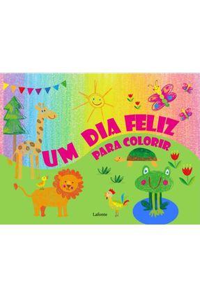 Um Dia Feliz Para Colorir - Lafonte,Editora pdf epub