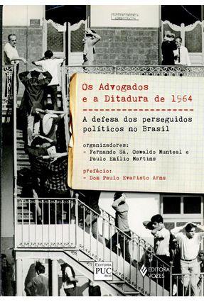 Os Advogados e a Ditadura de 1964 - Martins,Paulo Emilio Matos Munteal,Oswaldo pdf epub