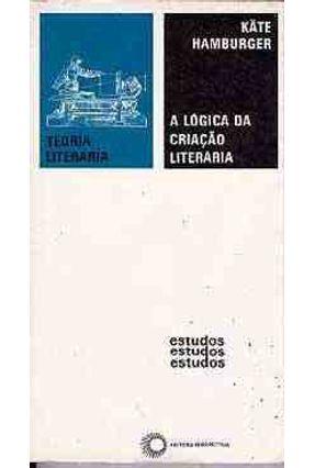 A Logica da Criacao Literaria - Col.estudos - Hamburger,Kate pdf epub