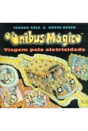 O Onibus Mágico - Viagem Pela Eletricidade - Cole,Joanna Degen,Bruce | Hoshan.org