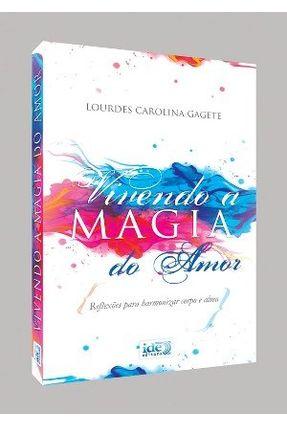 Vivendo a Magia do Amor - Gagete,Lourdes Carolina pdf epub