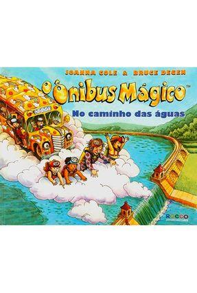 O Ônibus Mágico no Caminho das Águas - Cole,Joanna | Nisrs.org