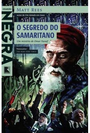 O Segredo do Samaritano - Col. Negra - Rees,Matt | Hoshan.org
