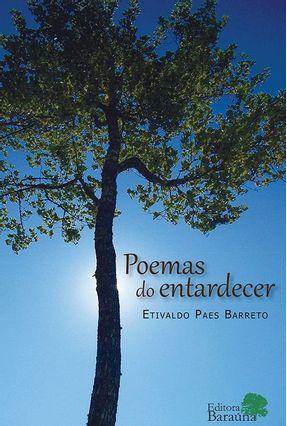 Poemas Do Entardecer - Etivaldo Paes Barreto   Nisrs.org