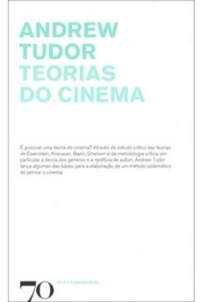 Teorias do Cinema - Tudor,Andrew | Tagrny.org