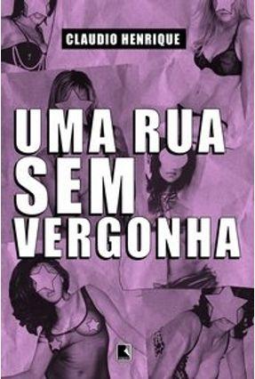 Uma Rua Sem Vergonha - Henrique,Cláudio pdf epub