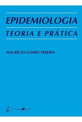 Epidemiologia - Teoria e Prática - Pereira,Mauricio Gomes pdf epub