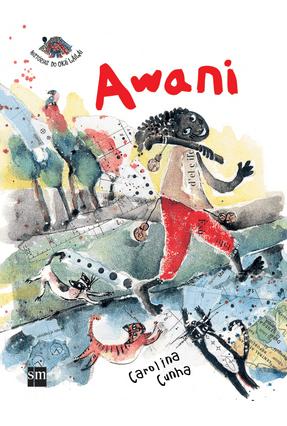 Awani - Col. Histórias do Oku Lailai - Cunha,Carolina | Hoshan.org