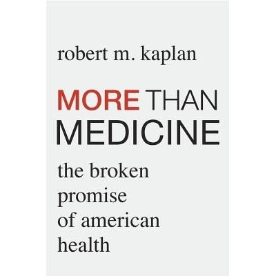 More Than Medicine - The Broken Promise Of American Health