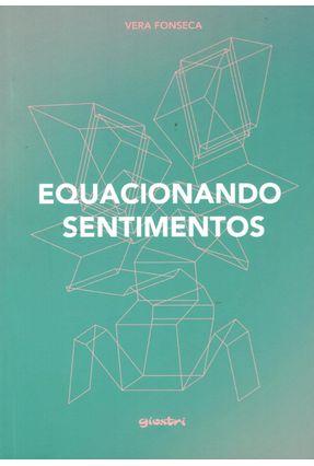 Equacionando Sentimentos - Fonseca,Vera | Nisrs.org