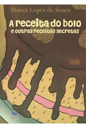 A Receita do Bolo e Outras Receitas Secretas - Souza,Bianca Lopes de pdf epub