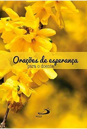 Oracoes De Esperanca Para o Doente - Evangelista,Antonio Caetano | Nisrs.org