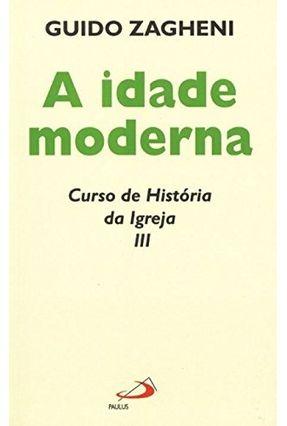 Idade Moderna, A - Zagheni,Guido   Hoshan.org