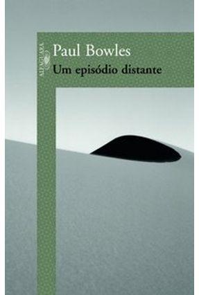 Um Episódio Distante - Bowles,Paul pdf epub