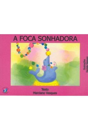 A Foca Sonhadora - Vasques,Marciano pdf epub