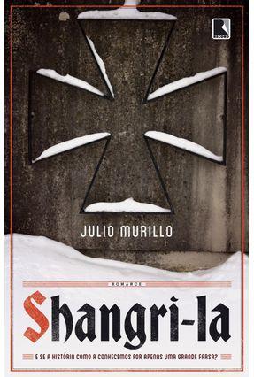 Shangri-La - e Se A História Como A Conhecemos For Apenas Uma Grande Farsa? - Murillo,Julio | Hoshan.org