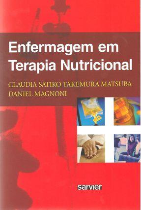Enfermagem Em Terapia Nutricional - Magnoni,Daniel Matsuba,Claudia Satiko Takemura | Tagrny.org