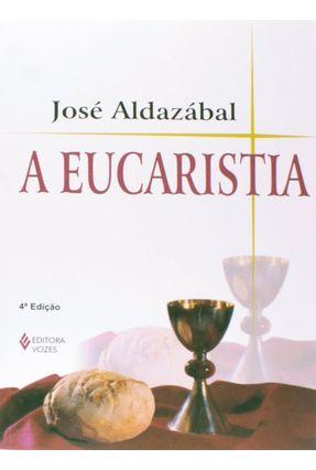 A Eucaristia - José Aldazábal   Hoshan.org