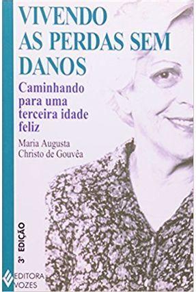 Vivendo As Perdas Sem Danos - Maria Augusta C. de Gouvea | Nisrs.org