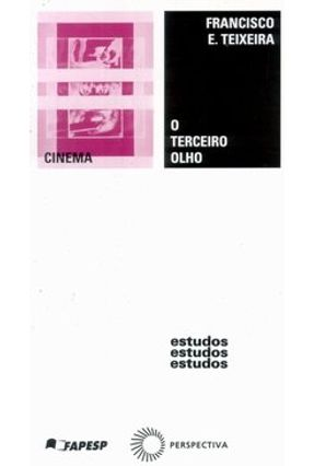 O Terceiro Olho - Teixeira,Francisco E. | Tagrny.org