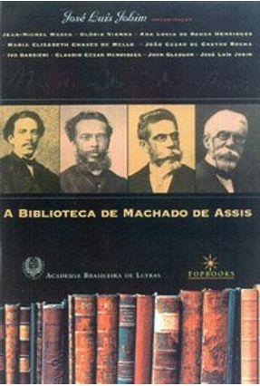 A Biblioteca de Machado de Assis - Jobim,Jose Luis pdf epub