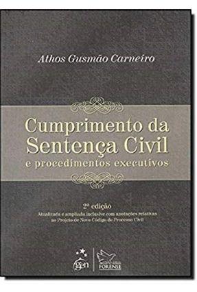 Cumprimento da Sentença Civil - 2ª Ed. - 2011 - Carneiro,Athos Gusmão   Hoshan.org