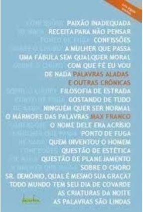 Palavras Aladas e Outras Crônicas - Franco,Max | Hoshan.org