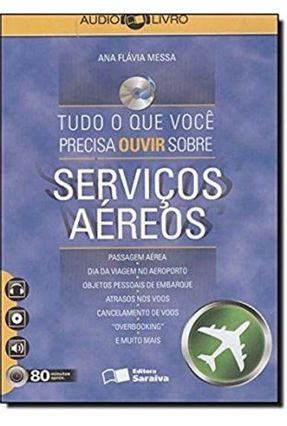 Tudo o Que Você Precisa Ouvir Sobre - Serviços Aéreos - Audiolivro - Messa,Ana Flávia pdf epub