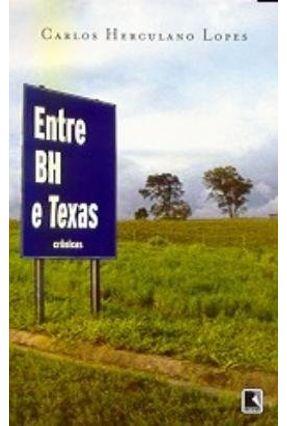 Entre Bh e Texas - Lopes,Carlos Herculano pdf epub