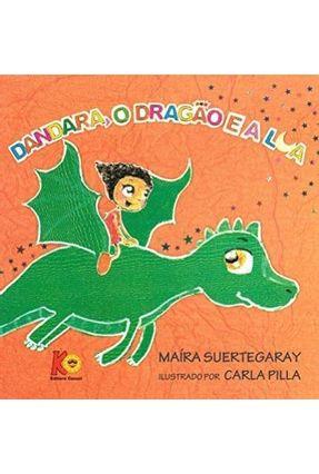 Dandara, o Dragão e a Lua - Rossato,Maíra Suertegaray   Nisrs.org