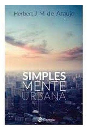 Simples Mente Urbana - Araujo,Herbert José Masulo De   Hoshan.org