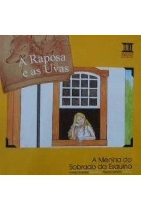 A Raposa e As Uvas A Menina do Sobrado D - Equipe Ibep   Nisrs.org