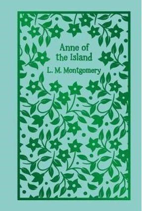 Anne Of The Island Clothbound Edition - Montgomery,L. M. Montgomery,L. M.   Hoshan.org