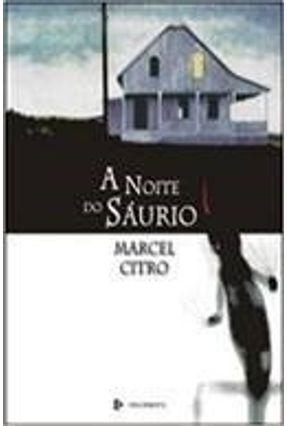 A Noite do Sáurio - Citro,Marcel | Hoshan.org