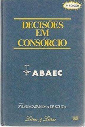 Decisões Em Consórcio - Souza,Sylvio Capanema de   Hoshan.org