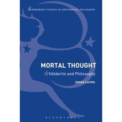 Mortal Thought - Holderlin And Philosophy