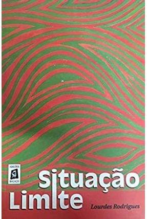 Situação Limite - Rodrigues,Lourdes | Tagrny.org