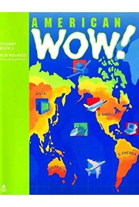 American Wow! Student Book 3 - Nalasco,Rob   Hoshan.org