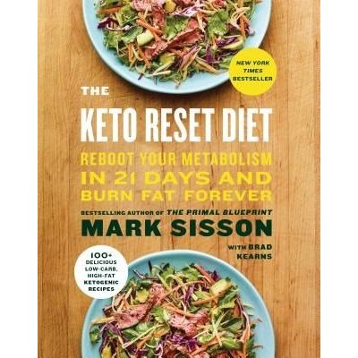 The Keto Reset Diet - Reboot Your Metabolism In 21 Days And Burn Fat Forever