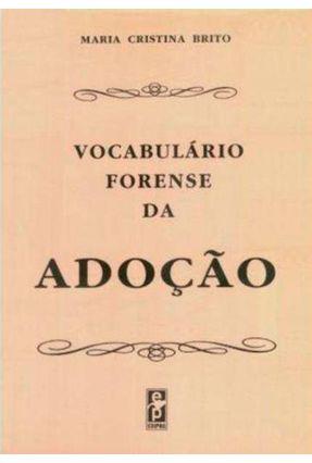 Vocabulário Forense da Adoção - Brito,Maria Cristina de | Hoshan.org