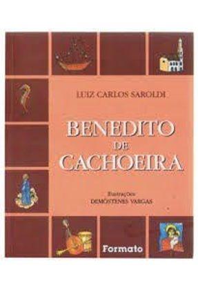Benedito De Cachoeira - Saroldi,Luiz Carlos | Hoshan.org