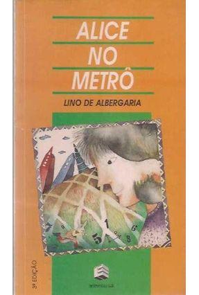 Alice no Metro - Albergaria,Isalino Silva de | Hoshan.org