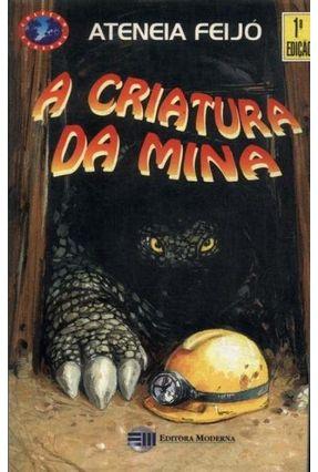 A Criatura da Mina - Col. Veredas - Feijo,Ateneia   Hoshan.org