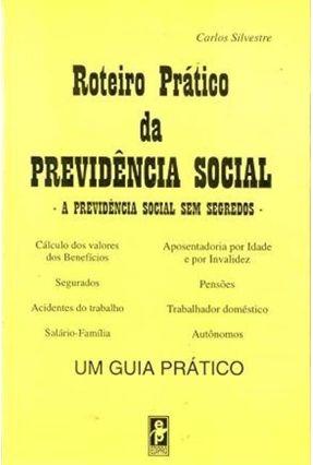 Roteiro Pratico da Previdencia Social - Silvestre,Carlos | Nisrs.org