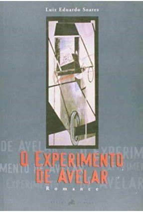 O Experimento de Avelar - Soares,Luiz Eduardo | Hoshan.org