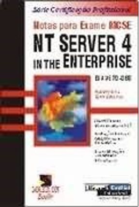 Notas P/ Exame Mcse Nt Server 4 In The Enterp - King,Roberto | Tagrny.org