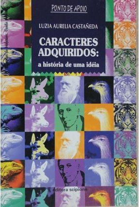 Caracteres Adquiridos - Col. Ponto De Apoio - Siqueira Filho,Luiz Peixoto   Tagrny.org