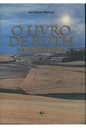 O Livro De Ruth - Martins,Ives Gandra | Nisrs.org
