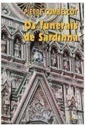 Os Funerais De Sardinha - Combescot,Pierre pdf epub